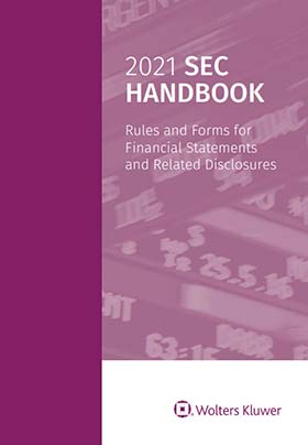 2021 SEC Handbook: Rules and Forms for Financial Statements and Related Disclosure by Wolters Kluwer Editorial Staff