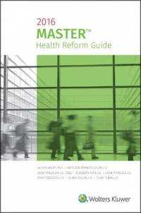 Master Health Reform Guide, 2016 Edition