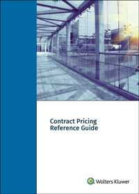 Contract Pricing Reference Guide by Wolters Kluwer Editorial Staff ,Wolters Kluwer Editorial Staff