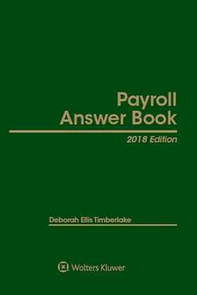 Payroll Answer Book, 2018 Edition