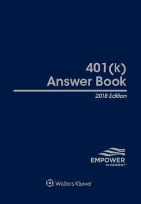 401(k) Answer Book, 2018 Edition