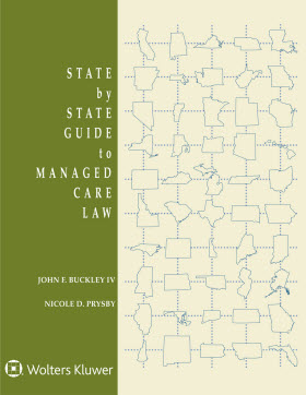 State by State Guide to Managed Care Law, 2018 Edition