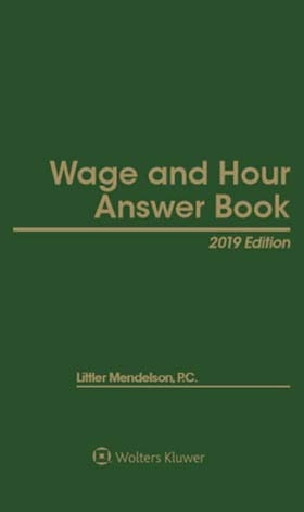 Wage and Hour Answer Book, 2019 Edition