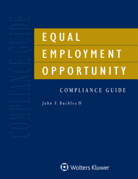 Equal Employment Opportunity Compliance Guide, 2018 Edition