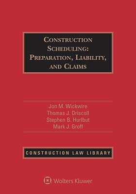 Construction Scheduling: Preparation, Liability, and Claims, Third Edition