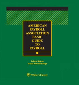 American Payroll Association (APA) Basic Guide to Payroll, 2018 Edition
