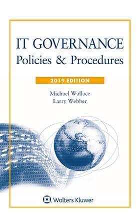 IT Governance: Policies & Procedures, 2019 Edition