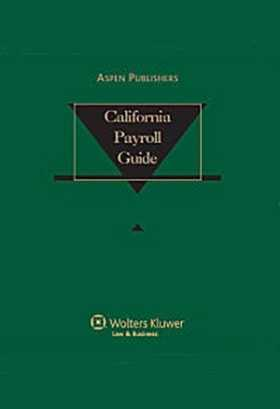 california payroll guide 2018 edition wolters kluwer legal