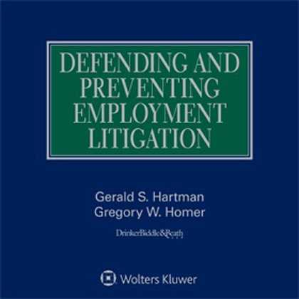 Defending and Preventing Employment Litigation, 2017 Edition