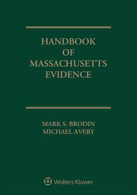 Handbook of Massachusetts Evidence, 2019 Edition