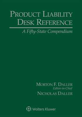 Product Liability Desk Reference: A Fifty State Compendium, 2018 Edition