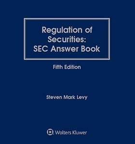 Regulation of Securities: SEC Answer Book, Fifth Edition