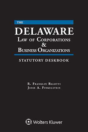 Delaware Law of Corporations & Business Organizations Statutory Deskbook, 2019 Edition