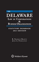 Delaware Law of Corporations & Business Organizations Statutory Deskbook, 2021 Edition by BALOTTI