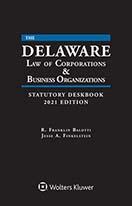 Delaware Law of Corporations & Business Organizations Statutory Deskbook, 2021 Edition by BALOTTI