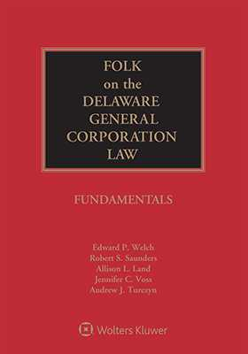 Folk on the Delaware General Corporation Law: Fundamentals, 2019 Edition by WELCH