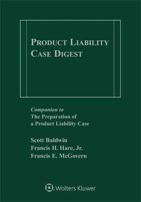 Product Liability Case Digest, 2019-2020 Edition by BALDWIN