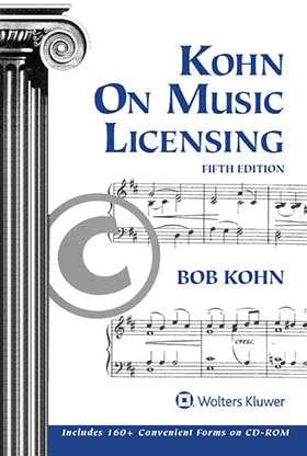 Kohn on Music Licensing, Fifth Edition by KOHN