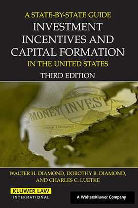 State by State Guide to Investments, Incentives and Capital Formation by Walter H. Diamond, Dorothy B. Diamond, Charles C. Luetke