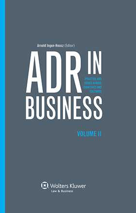ADR in Business. Practice and Issues Across Countries and Cultures. Volume II