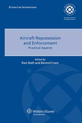 Aircraft Repossession and Enforcement: Practical Aspects by R Nath, B Crans