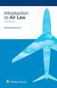 Introduction to Air Law, Tenth Edition