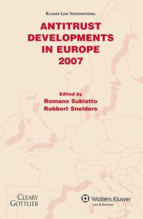 Antitrust Developments in Europe 2007 by Romano Subiotto, Robert Snelders