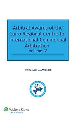 Arbitral Awards of the Cairo Regional Centre for International Commercial Arbitration. Vol. IV