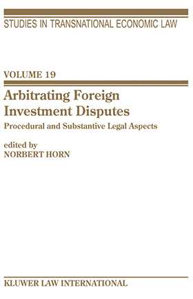 Arbitrating Foreign Investment Disputes by