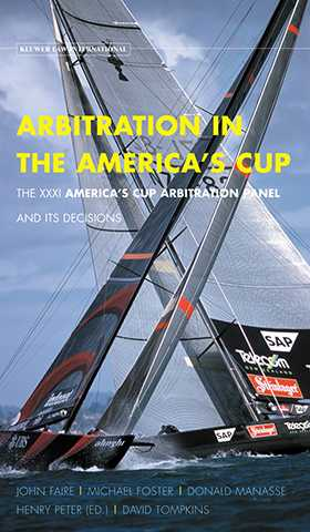 Arbitration In the America's Cup. The XXXI America's Cup Arbitration Panel and its Decisions