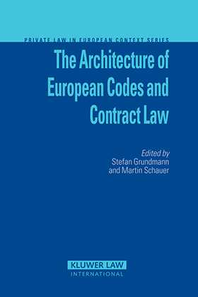 The Architecture of  European  Codes and Contract Law by