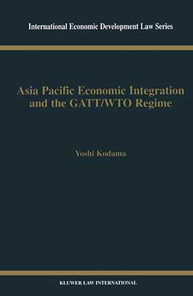 Asia Pacific Economic Integration and the GATT/WTO Regime