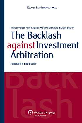 The Backlash Against Investment Arbitration by