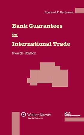Bank Guarantees in International Trade, Third Revised Edition by Roeland I.V.F. Bertrams