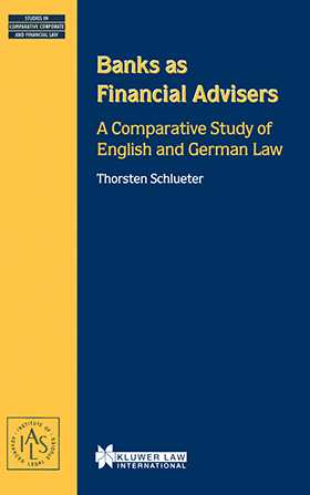 Banks as Financial Advisors, A Comparative Study of English and German Law