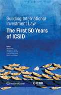 Building International Investment Law: The First 50 Years of ICSID