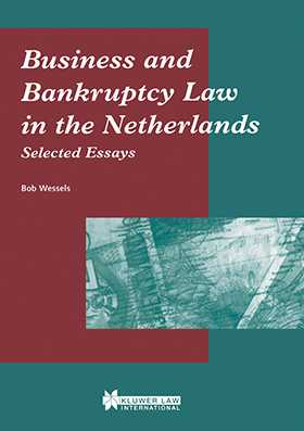 Business and Bankruptcy Law in The Netherlands, Selected Essays by Bob Wessels