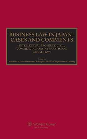 Business Law in Japan - Cases and Comments. Intellectual Property, Civil, Commercial and International Private Law