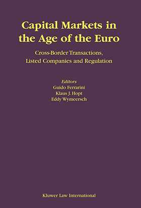 Capital Markets in the Age of the Euro: Cross-Border Transactions, Listed Companies and Regulation by Guido Ferrarini, Klaus J. Hopt, Eddy Wymeersch