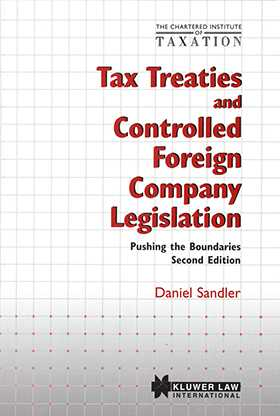 Chartered Institute of Taxation: Tax Treaties and Controlled Foreign Company Legislation: Pushing the Boundaries, Second Edition
