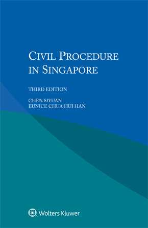 Civil Procedure in Singapore, Third edition by CHEN