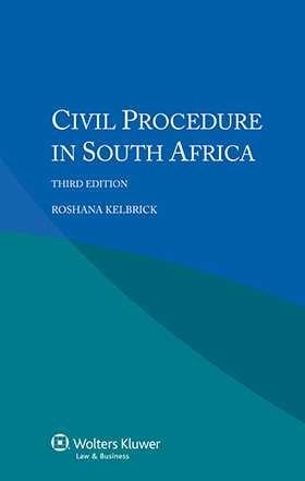 Civil Procedure in South Africa. Third Edition