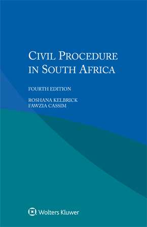 Civil Procedure in South Africa, Fourth edition by KELBRICK