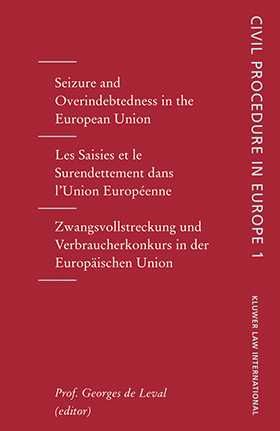 Civil Procedures in Europe: Seizures and Overindebtedness in the European Union, Vol 1
