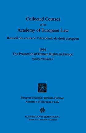 Collected Courses of the Academy of European Law/1996 Protection of Human Rights (Volume VII, Book 2)