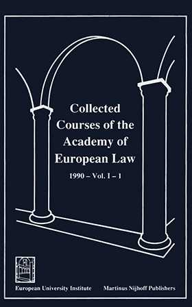 Collected Courses of the Academy of European Law/ Recueil des cours de l'Académie de droit européen (Vol I book 1)