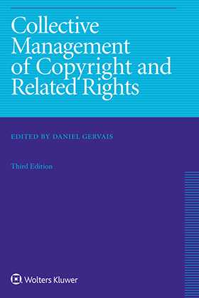 Collective Management of Copyright and Related Rights, Third Edition by Daniel Gervais