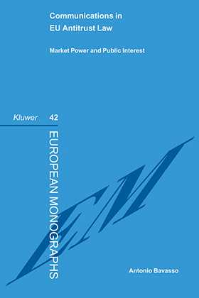 Communications in EU Antitrust Law: Market Power and Public Interest by Antonio Bavasso