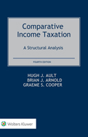 Comparative Income Taxation: A Structural Analysis, Fourth Edition by AULT