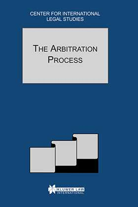 Comparative Law Yearbook of International Business: The Arbitration Process - Special Issue, 2001